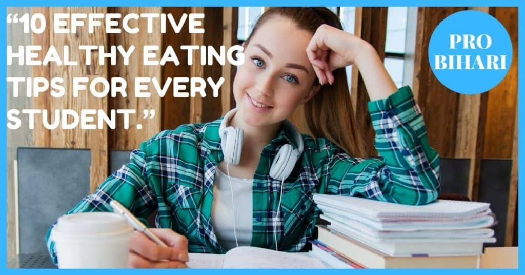 10 Effective Healthy Eating Tips for Every Student.